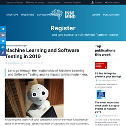 What is the relationship of Machine learning & software testing in a modern trend?