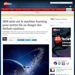 IBM mise sur le machine learning pour mettre fin au danger des déchets spatiaux