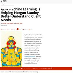 How Machine Learning Is Helping Morgan Stanley Better Understand Client Needs