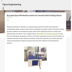 Buy Ideal Dyno Mill Machine Online For Smooth Solid Grinding Chores