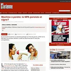 Machine à perdre: le NPA persiste et signe?