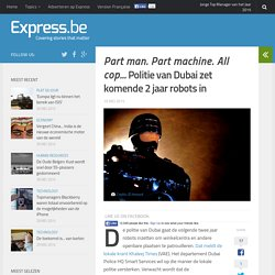 <i>Part man. Part machine. All cop...</i> Politie van Dubai zet komend...