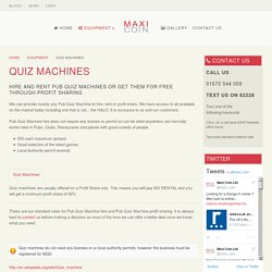 Find today the best quiz machines for your pub with Maxicoin.