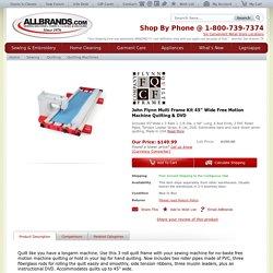 "John Flynn Multi Frame Kit 45"" Wide Free Motion Machine Quilting & DVD at AllBrands.com"