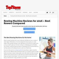 Rowing Machine Reviews for 2016 – Best Rowers Compared