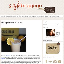 Orange Dream Machine Smoothie Recipe | Stylebaggage