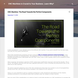 CNC Machine: The Road Towards the Perfect Components