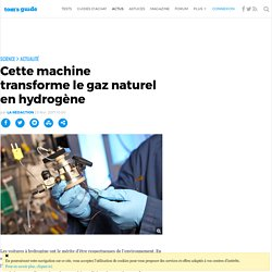 Cette machine transforme le gaz naturel en hydrogène