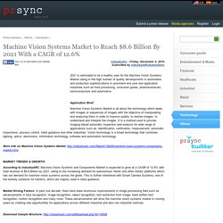 Machine Vision Systems Market to Reach $8.6 Billion By 2021 With a CAGR of 12.6%