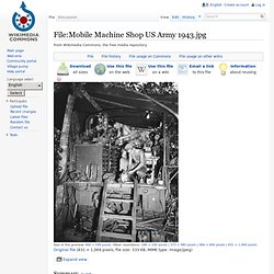 Mobile Machine Shop US Army 1943.jpg - Wikipedia, the free encyclopedia