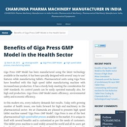Benefits of Giga Press GMP Model in the Health Sector