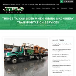 Things to Consider When Hiring Machinery Transportation Services