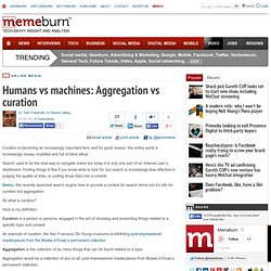 Humans vs machines: Aggregation vs curation