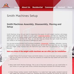 Smith machines assembly, maintains and moving services