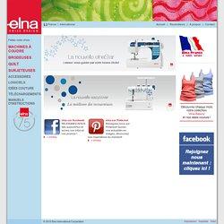 Elna - France - Machines à coudre - Brodeuses - Quilt - Surjeteuses - Presses à repasser