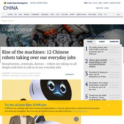 Rise of the machines: 12 Chinese robots taking over our everyday jobs