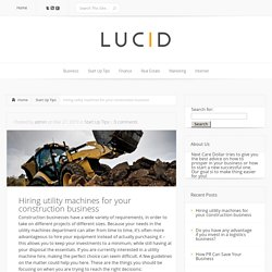 Hiring utility machines for your construction business