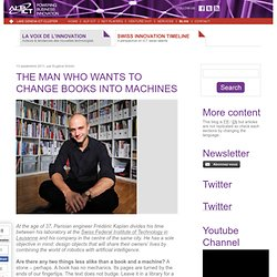 The man who wants to change books into machines
