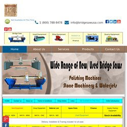 Bridge Saws for Sale Bridge Saws in USA : Stone Machines, Granite Polishing Machines, Bridge Saws, CNC Machines USA