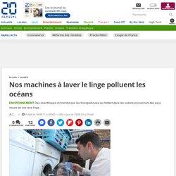 Nos machines à laver le linge polluent les océans