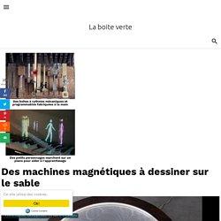 Des machines magnétiques à dessiner sur le sable