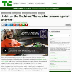 IA : Judah vs. the Machines: The race for prowess against a toy car