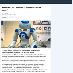 Machines 'will replace teachers within 10 years'