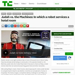 IA : Judah vs. the Machines: In which a robot services a hotel room