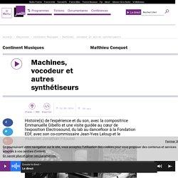 Machines, vocodeur et autres synthétiseurs
