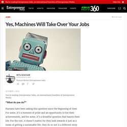 Yes, Machines Will Take Over Your Jobs