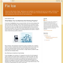 Fix Ice: What Makes Your Ice Machines Not Working Properly?