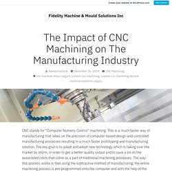 The Impact of CNC Machining on The Manufacturing Industry