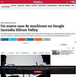Machismo en Google: Un nuevo caso de machismo en Google incendia Silicon Valley