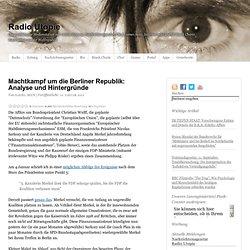 Machtkampf um die Berliner Republik: Analyse und Hintergründe
