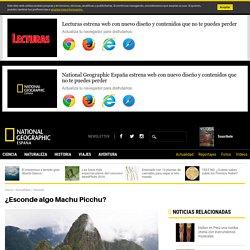 Machu Picchu: ¿qué esconde la gran ciudad inca?