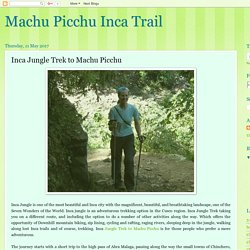 Machu Picchu Inca Trail: Inca Jungle Trek to Machu Picchu