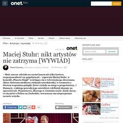 Wywiad z Maciejem Stuhrem