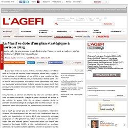 La Macif se dote d'un plan stratégique à horizon 2015