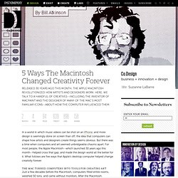 5 Ways The Macintosh Changed Creativity Forever