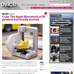 Cube: The Apple Macintosh of 3D printers has finally arrived