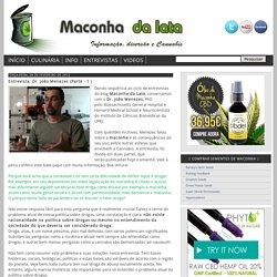 Maconha da lata - Tudo sobre maconha: Entrevista: Dr. João Menezes (Parte - 1 )