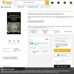 Histoire de la franc-maçonnerie française... 1725-1799 Histoire de la franc-maçonnerie française... Tome 1 - Pierre Chevallier - Achat Livre ou ebook - Achat & prix