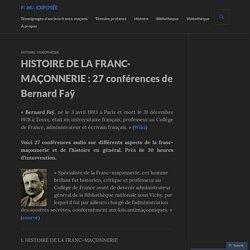 HISTOIRE DE LA FRANC-MAÇONNERIE : 27 conférences de Bernard Faÿ – F∴M∴ exposée