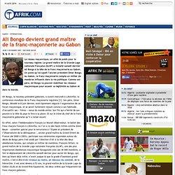 Ali Bongo devient grand maître de la franc-maçonnerie au Gabon -