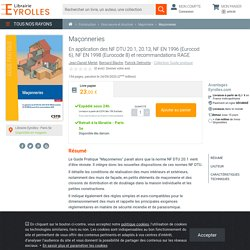 Maçonneries - En application des NF DTU 20.1, 20.13, NF EN 1996...