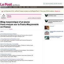 Blog maçonnique d'un jeune franc-maçon sur la Franc-Maçonnerie e