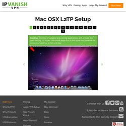 MacOSX L2TP Visual Setup Guide - IPVanish