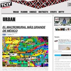 El macro-mural más grande de México
