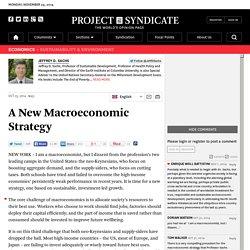 A New Macroeconomic Strategy by Jeffrey D. Sachs
