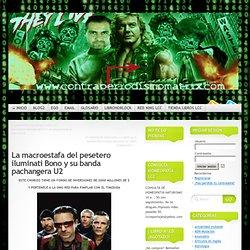 La macroestafa del pesetero iluminati Bono y su banda pachangera U2